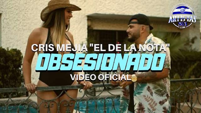 Cris Mejía supera las 100K en Facebook con su video Oficial de Obsesionado