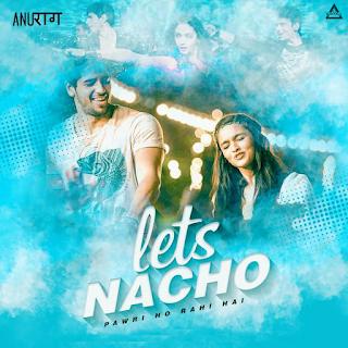 LETS NACHO X PAWRI HORI HAI (REMIX) - DJ ANURAG