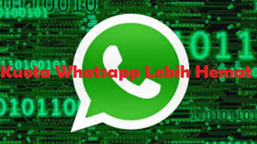 Cara Menghemat Kuota Whatsapp di Android Terbaru