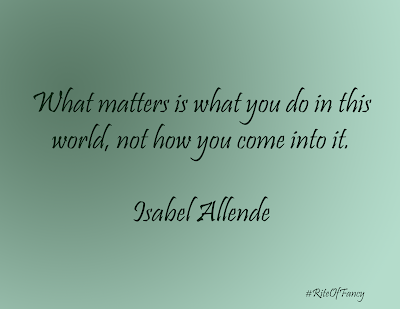 """What matters is what you do in this world, not how you come into it."""
