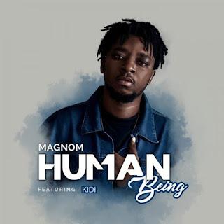 Magnom - Human Being ft KiDi (Prod. DredW & Paq)