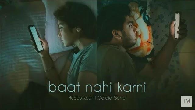 Baat Nahi Karni Lyrics - Asees Kaur | Goldie Sohel