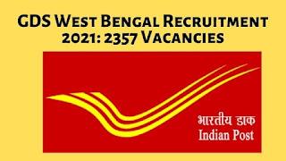 West Bengal GDS Recruitment 2021 Apply Online 2357 Vacancies