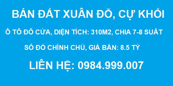 CẦN BÁN ĐẤT Xuân Đỗ, Cự Khối, DT 310m2, chia 7-8 suất, SĐCC, giá 8.5 tỷ, 2020