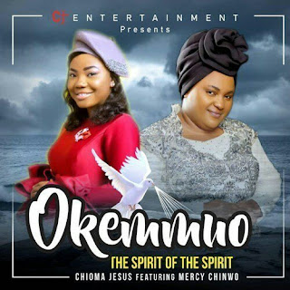 DOWNLOAD MP3: Chioma Jesus Ft. Mercy Chinwo – Okemmuo [Free Mp3 Audio]