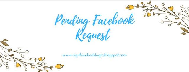 Pending Request Facebook