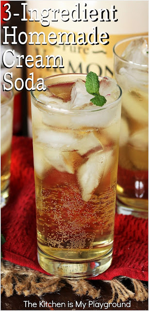 3-Ingredient Homemade Cream Soda ~ With just 3 simple ingredients, whip up a quick & easy homemade cream soda that's pretty spot-on with the store-bought. It's a perfect sweet sippin' treat for a hot summer day. -- Or for any day, for that matter.  www.thekitchenismyplayground.com