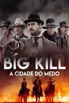 Big Kill: A Cidade do Medo Torrent - BluRay 720p/1080p Dual Áudio