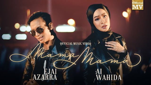 Lirik Lagu Mama Mama  Ai Wahida ft. Ejai Azarra