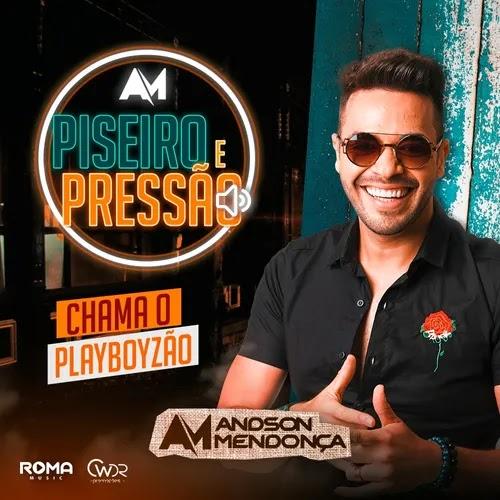 Andson Mendonça - Piseiro & Pressão - Promocional de Maio/Junho - 2020