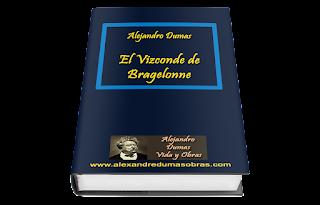 El Vizconde de Bragelonne de Alejandro Dumas