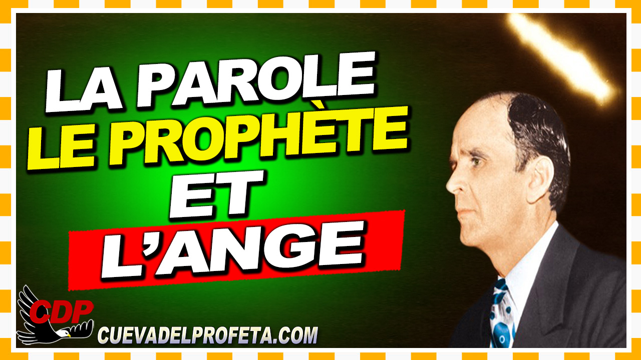 La Parole, le prophète et l'Ange - William Marrion Branham