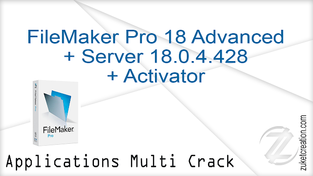 FileMaker Pro 18 Advanced + Server 18.0.4.428 + Activator