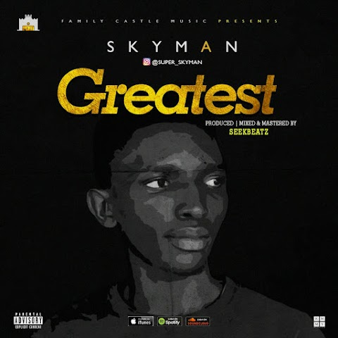 MUSIC: GREATEST - SKYMAN