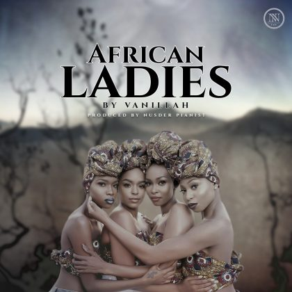 AUDIO | Vanillah – African Ladies | Download