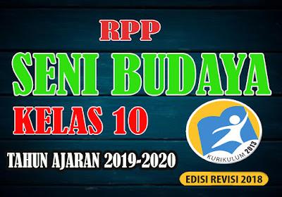 RPP SENI BUDAYA TERBARU K13 REVISI 2018 KELAS 10 Tahun Ajaran 2019-2020
