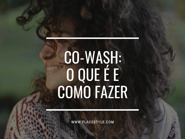 Co-Wash: O que é e como fazer