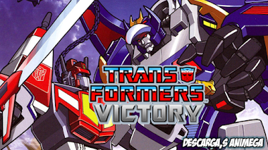 Transformers Victory 38/38 Audio: Latino Servidor: Mediafire