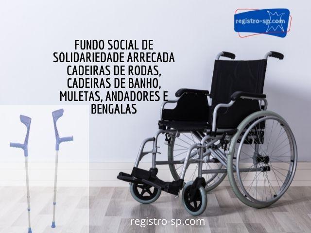 Fundo Social de Solidariedade arrecada cadeiras de rodas, cadeiras de banho, muletas, andadores e bengalas