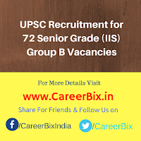 UPSC Recruitment for 72 Senior Grade (IIS) Group B Vacancies