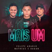 Mais Um – Felipe Araújo, Matheus e Kauan