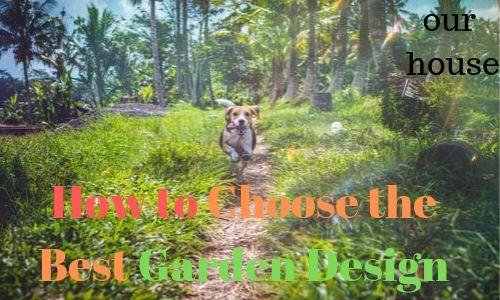 How to Choose the Best Garden Design