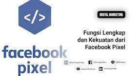 Fungsi Lengkap dan Kekuatan dari Facebook Pixel