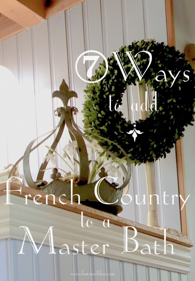 add French Country style 7 ways to existing master bath without remodeling