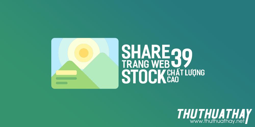 Share 39 trang web stock chất lượng cao
