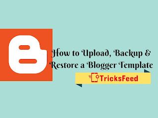 How to Upload, Backup & Restore a blogger template