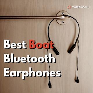 Best boat bluetooth earphones in india