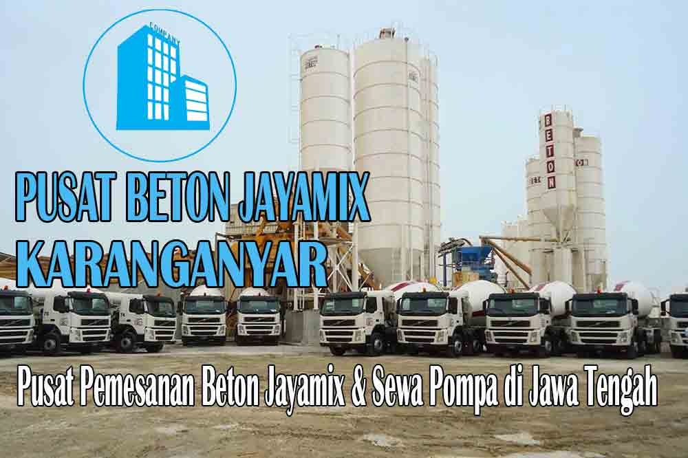 HARGA BETON JAYAMIX KARANGANYAR JAWA TENGAH PER M3 TERBARU 2020