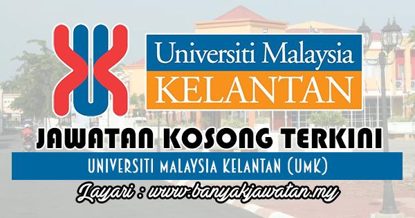 Jawatan Kosong Terkini 2018 di Universiti Malaysia Kelantan (UMK)