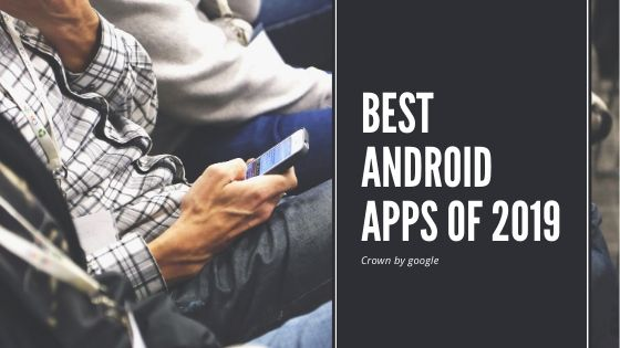 Best Android Apps of 2019 | Winner of Google Play's Best of 2019