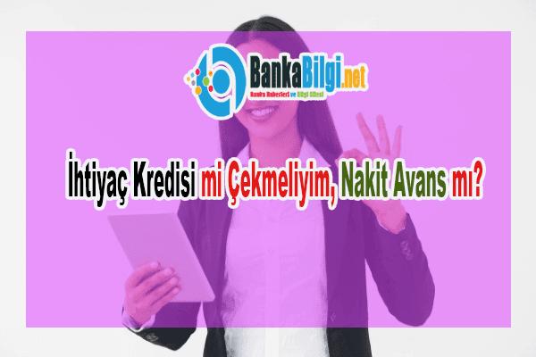 İhtiyaç Kredisi mi Çekmeliyim, Nakit Avans mı?