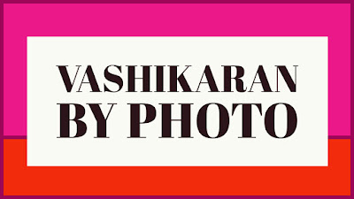 Vashikaran of Desired Lover By Photo
