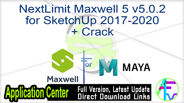NextLimit Maxwell 5 v5.0.6 for Maya 2016-2020 + Crack