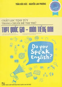 Chắt Lọc Tinh Túy Trong Chuỗi Đề Thi Thử THPT Quốc Gia - Môn Tiếng Anh