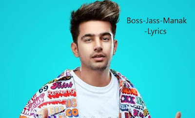 BOSS LYRICS – Jass Manak | Punjabi Song