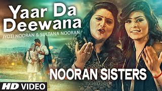 Yaar Da Deewana Song, Yaar Da Deewana Lyrics, Yaar Da Deewana Lyrics Song, Nooran Sisters, Jyoti & Sultana Nooran