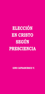 Gino Iafrancesco V.-Elección En Cristo Según Presciencia-