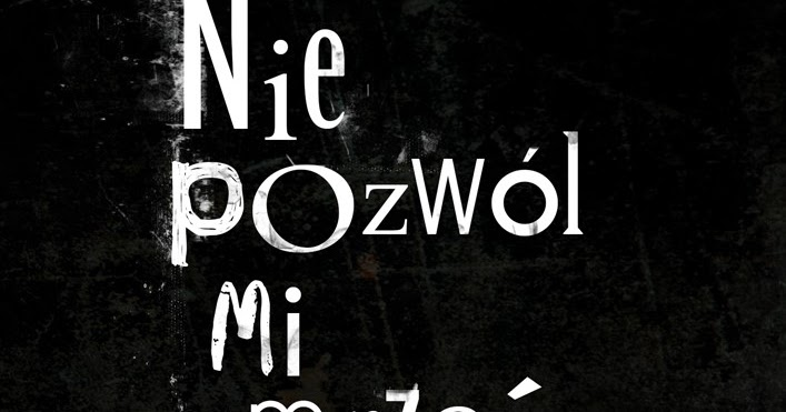 Nie Pozwól Mi Umrzeć Krzysztof Koziołek Subiektywnie O Książkach