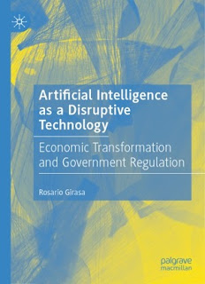 Artificial Intelligence as a Disruptive Technology: Economic Transformation and Government Regulation