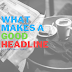 How to Write a Better Blog Headlines
