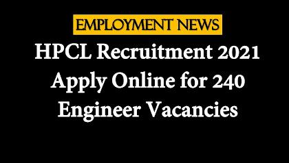 HPCL Recruitment 2021: Apply Online for 240 Engineer Vacancies