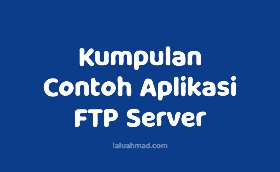 Kumpulan Contoh Aplikasi FTP Server