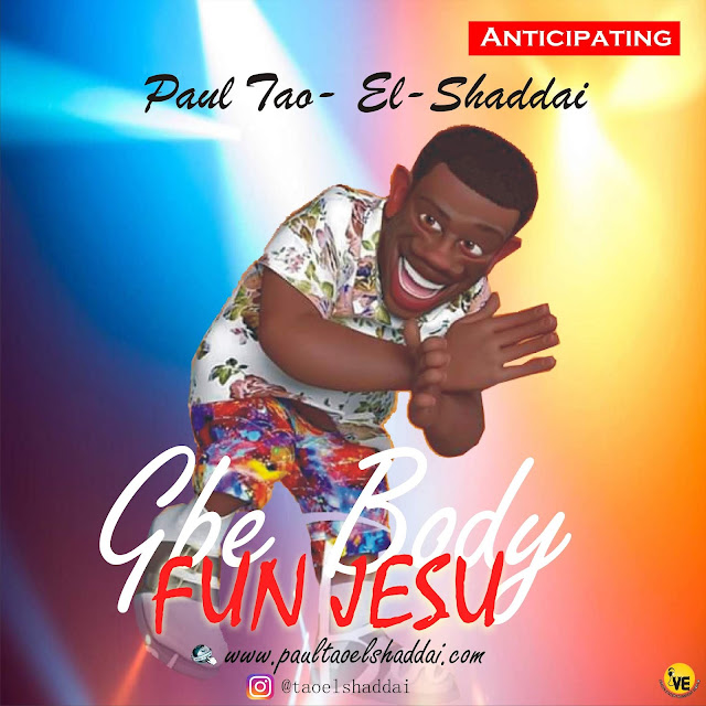 Anticipating >>> Paul Tao- El-Shaddai - Gbe Body Fun JESU
