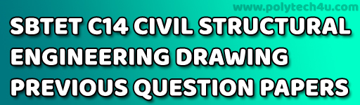 SBTET STRUCTURAL ENGINEERING DRAWING PREVIOUS QUESTION PAPERS C14 CIVIL