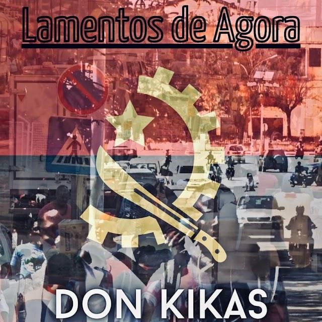 Don Kikas - Lamentos de Agora (Semba) Baixar Mp3