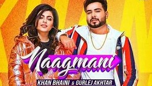Naagmani Song Lyrics-English-Video-Khan Bhaini